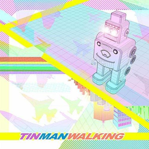 (Tin Man Walking)