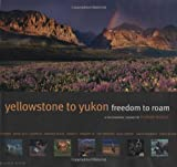 Yellowstone to Yukon Freedom to Roam, Florian Schulz, 0898869897