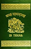 Indian Depredations in Texas by J. W. Wilbarger front cover
