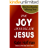 The Joy of Living for Jesus: 22 Reflections on Joy