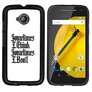 YiPhone /// Prima de resorte delgada de la cubierta del caso de Shell Armor - a veces pienso que a veces no lo hago - Motorola Moto E2 E2nd Gen