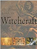Illustrated Guide to Witchcraft, Random House Value Publishing Staff, 0517160994