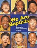 We Are Baptists, Jeffrey D. Jones, 0817013423