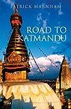 Road to Katmandu (Tauris Parke Paperbacks)