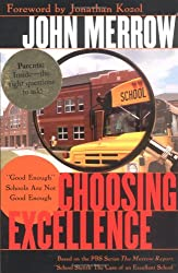 Choosing Excellence: Good Enough Schools Are Not Good Enough