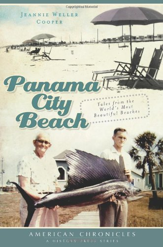Panama City Beach:: Tales from the World's Most Beautiful Beaches (American Chronicles (History - Beach City Brands