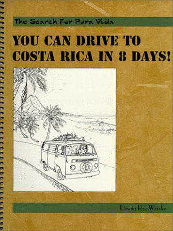 Drive To Costa Rica - You Can Drive To Costa Rica In 8 Days!
