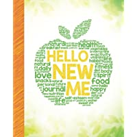 Hello New Me: A Daily Food and Exercise Journal to Help You Become the Best Version of Yourself, (90 Days Meal and Activity Tracker)