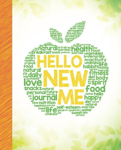 Large Product Image of Hello New Me: A Daily Food and Exercise Journal to Help You Become the Best Version of Yourself, (90 Days Meal and Activity Tracker)