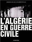 ALGÉRIE EN GUERRE CIVILE (L')