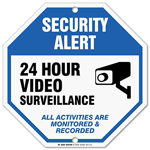 24 Hour Video Surveillance Sign, Security Camera Sign Warning For CCTV Recording System, Octagon Shaped Outdoor Rust-Free Metal, 12