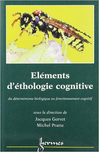 Téléchargement Eléments d'éthologie cognitive : du déterminisme biologique au fonctionnement cognitif epub, pdf