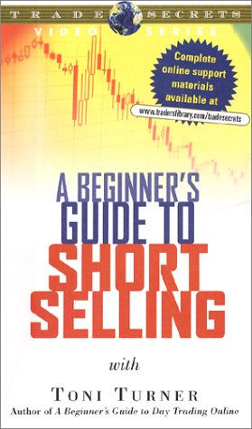 A Beginners Guide to Short Selling with Toni Turner [VHS] John Boyer