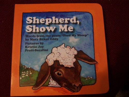 Shepherd, Show Me: Words from the poem,