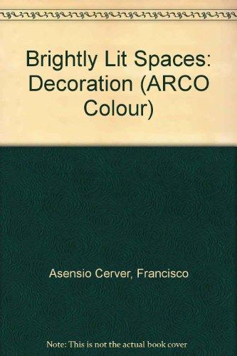 Descargar Libro Brightly Lit Spaces: Decoration Francisco Asensio Cerver