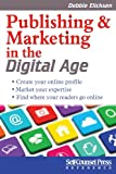 Publishing and Marketing in the Digital Age, Debbie Elicksen, 1770401954