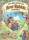 My Big Book of Brer Rabbit Stories, Joel Chandler Harris, 0517650711