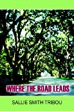 img - for WHERE THE ROAD LEADS book / textbook / text book
