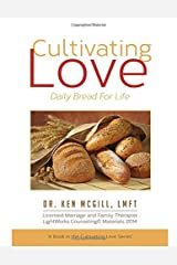 Cultivating Love: Daily Bread For Life Paperback