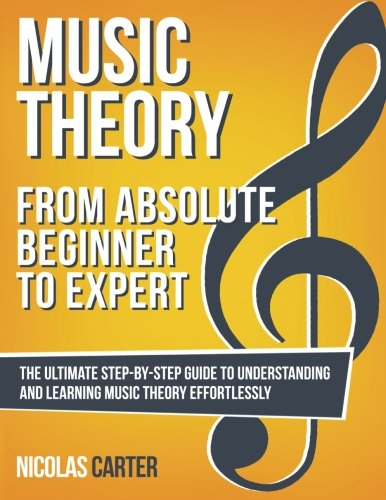 music-theory-from-beginner-to-expert-the-ultimate-step-by-step-guide-to-understanding-and-learning-m