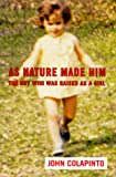 As Nature Made Him, John Colapinto, 0060192119