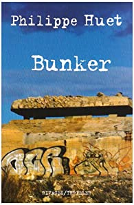 Bunker par Philippe Huet (II)
