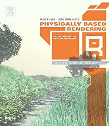Physically-Based Rendering: From Theory to Implementation (The Morgan Kaufmann Series in Interactive 3D Technology)
