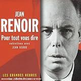 Jean Renoir : Pour tout vous dire
