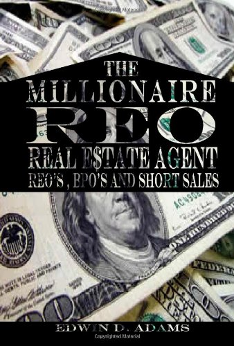 (Millionaire Reo Real Estate Agent: Reo's, Bpo's, And Short Sales)