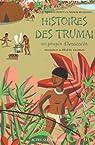 Histoires des Trumaï : Un peuple d'Amazonie par Merleau-Ponty