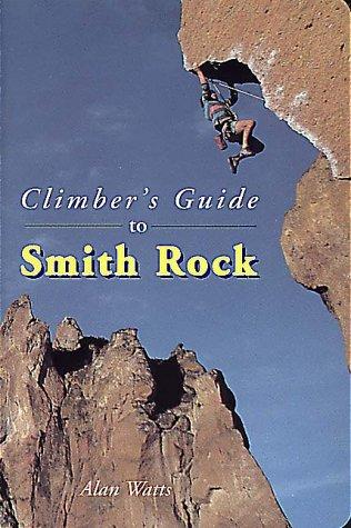 Climber's Guide to Smith Rock (Falcon Guides Rock Climbing)
