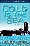 Cold is the Sea: A Novel (Bluejacket Books)