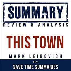 This Town: Two Parties and a Funeral by Mark Leibovich