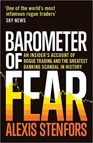 Book Barometer of Fear: An Insider's Account of Rogue Trading and the Greatest Banking Scandal in History