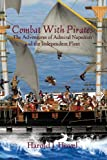 img - for Combat with Pirates: The Adventures of Admiral Napoleon and the Independent Fleet by Harold J. Hovel (2013-04-19) book / textbook / text book