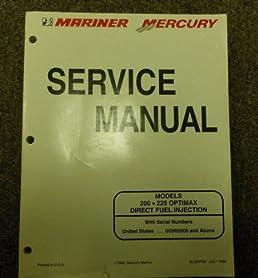 mariner mercury model 200 225 optimax service manual mercury rh amazon com mercury optimax 200 service manual free download mercury optimax 200 jet drive service manual