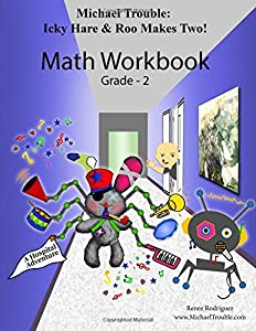 Icky Hare & Roo Makes Two! Math Workbook Grade-2 (Michael Trouble)