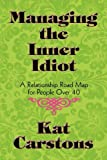 Managing the Inner Idiot, Kat Carstons, 1448966345