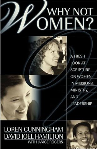 why-not-women-a-biblical-study-of-women-in-missions-ministry-and-leadership