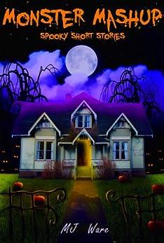 Monster Mashup - Spooky Short Story Omnibus by [Ware, MJ]