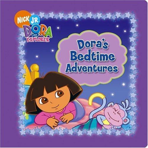 - Dora's Bedtime Adventures (Dora the Explorer)
