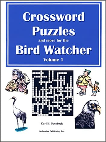 Crossword Puzzles And More For The Bird Watcher Speshock Carl H 9780971851801 Amazon Com Books