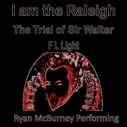 I Am the Raleigh: The Trial of Sir Walter