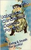 Japanese Candlestick Daikoku Pattern: Swing & Smash for profits! (Japanese Candlesticks Book 4)