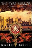 The Fyre Mirror (Elizabeth I Mysteries, Book 7)