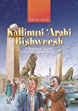 Kallimni 'Arabi Bishweesh: A Beginners Course in Spoken Egyptian Arabic 1