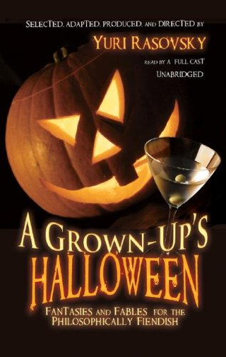 A Grown-up's Halloween: Fantasies and Fables for the Philosophically Fiendish ()