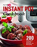 Instant Pot Cookbook: 200 Tasty and Healthy Recipes for Everyday
