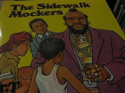 The Sidewalk Mockers (Mr. t and Me Series)