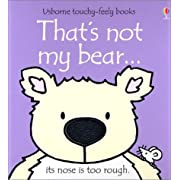 That's Not My Bear: Its Nose Is Too Rough (Usborne Touchy Feely)